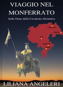 Viaggio con fantasma nel Monferrato - Liliana Angela Angeleri - ebook