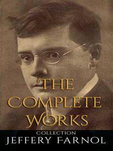Jeffery Farnol: The Complete Works