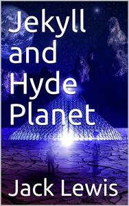 Jekyll and Hyde Planet