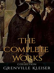 Grenville Kleiser: The Complete Works