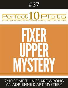 """Perfect 10 Fixer Upper Mystery Plots #37-7 """"SOME THINGS ARE WRONG – AN ADRIENNE & ART MYSTERY"""""""