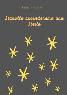 Mercatinidinataletorino.it Stanotte accenderemo una stella. Ediz. illustrata Image
