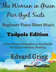 Woman in Green the Peer Gynt Suite Beginner Piano Sheet Music Tadpole Edition