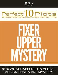 """Perfect 10 Fixer Upper Mystery Plots #37-8 """"WHAT HAPPENED IN VEGAS. – AN ADRIENNE & ART MYSTERY"""""""