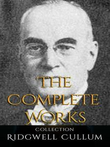 Ridgwell Cullum: The Complete Works