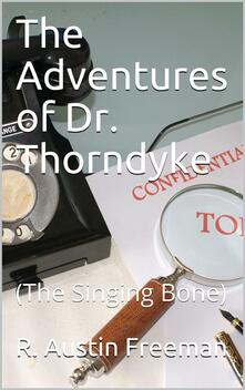 The Adventures of Dr. Thorndyke / (The Singing Bone)