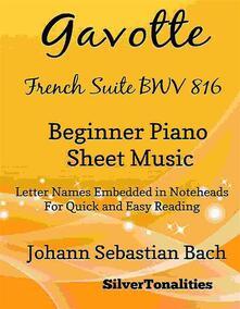 Gavotte French Suite BWV 816 Beginner Piano Sheet Music