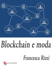 Blockchain e moda - Francesca Rizzi - ebook