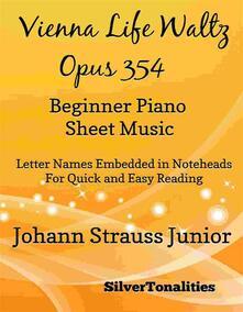 Vienna Life Waltz Opus 354 Beginner Piano Sheet Music