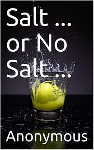 Salt ... or No Salt ...