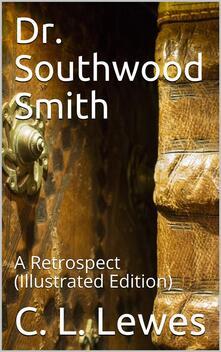Dr. Southwood Smith / A Retrospect