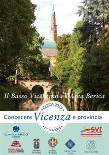 Il Basso Vicentino e l'Area Berica. Conoscere Vicenza e provincia - Editrice Veneta - ebook