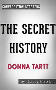 The Secret History: byDonna Tartt | Conversation Starters