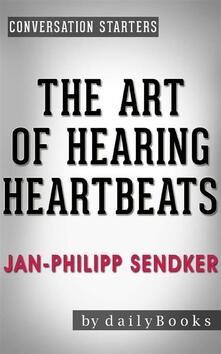 The Art of Hearing Heartbeats: by Jan-Philipp Sendker   Conversation Starters