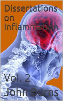 Dissertations on Inflammation, Vol. 2