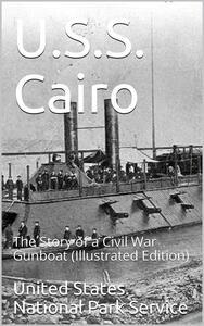 U.S.S. Cairo / The Story of a Civil War Gunboat