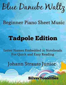 Blue Danube Waltz Beginner Piano Sheet Music Tadpole Edition