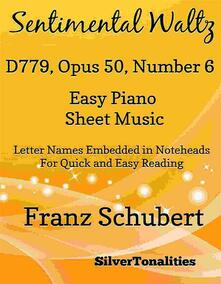 Sentimental Waltz D779 Opus 50 Number 6 Easy Piano Sheet Music