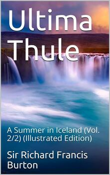 Ultima Thule; vol. 2/2 / or A Summer in Iceland