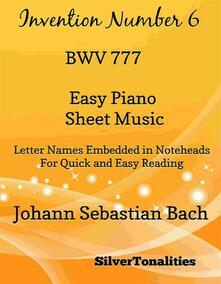 Invention Number 6 BWV 777 Easy Piano Sheet Music