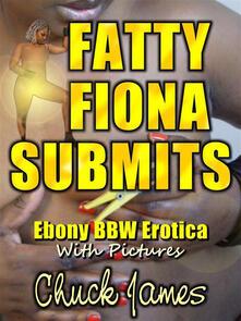 Fatty Fiona Submits