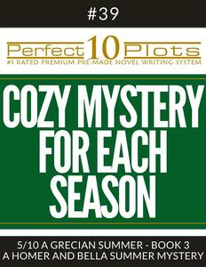 """Perfect 10 Cozy Mystery for Each Season Plots #39-5 """"A GRECIAN SUMMER - BOOK 3 – A HOMER AND BELLA SUMMER MYSTERY"""""""