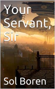 Your Servant, Sir
