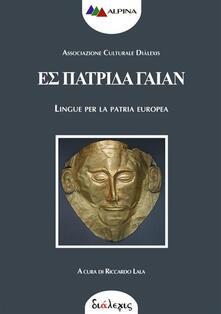 Es Patrida Gaian. Lingue per la patria europea - Riccardo Lala - ebook