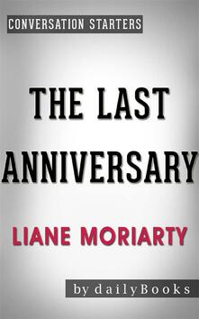 The Last Anniversary: A Novel by Liane Moriarty   Conversation Starters