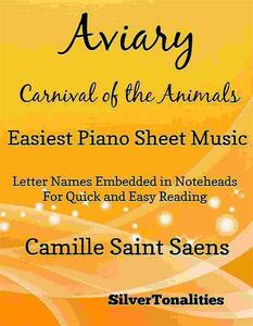Aviary the Carnival of the Animals Easiest Piano Sheet Music Tadpole Edition
