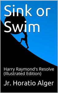 Sink or Swim; or, Harry Raymond's Resolve