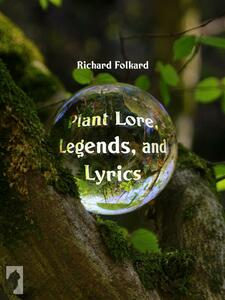 Plant Lore, Legends, and Lyrics