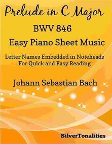 Prelude in C Major BWV 846 Easy Piano Sheet Music