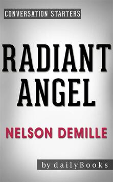 Radiant Angel: by Nelson DeMille | Conversation Starters