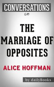 The Marriage of Opposites: by Alice Hoffman | Conversation Starters