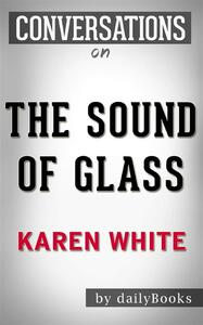 The Sound of Glass: by Karen White | Conversation Starters