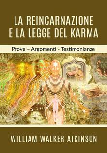 La reincarnazione e la legge del karma. Prove, argomenti, testimonianze.pdf