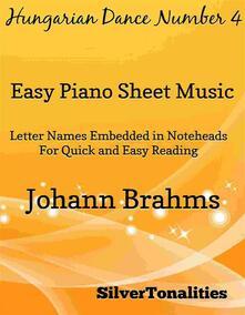 Hungarian Dance Number 4 Easiest Piano Sheet Music