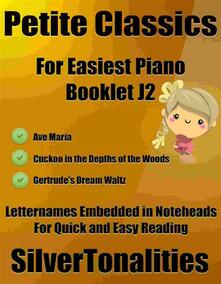 Petite Classics for Easiest Piano Booklet J2
