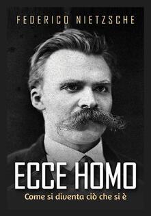 Ecce homo. Come si diventa ciò che si è.pdf