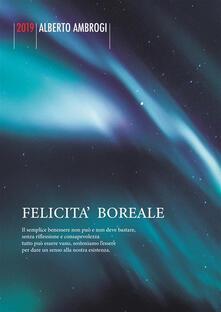 Felicità Boreale - Alberto Ambrogi - ebook