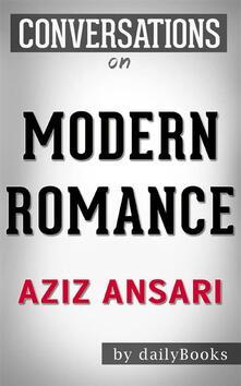 Modern Romance: by Aziz Ansari   Conversation Starters