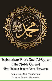 Terjemahan Kitab Suci Al-Quran (The Noble Quran) Edisi Bahasa Inggris Berwarna