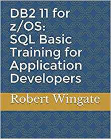 DB2 11 for z/OS: SQL Basic Training for Application Developers