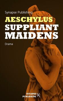 Suppliant Maidens