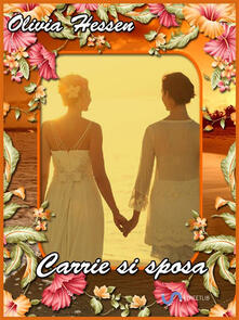Carrie si sposa - Olivia Hessen - ebook