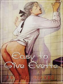 Easy To Give Evette