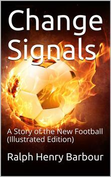Change Signals / A Story of the New Football