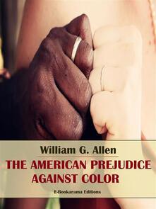 The American Prejudice Against Color