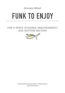 Funk to Enjoy for 4 parts (flexible arrangements) and Rhythm Section